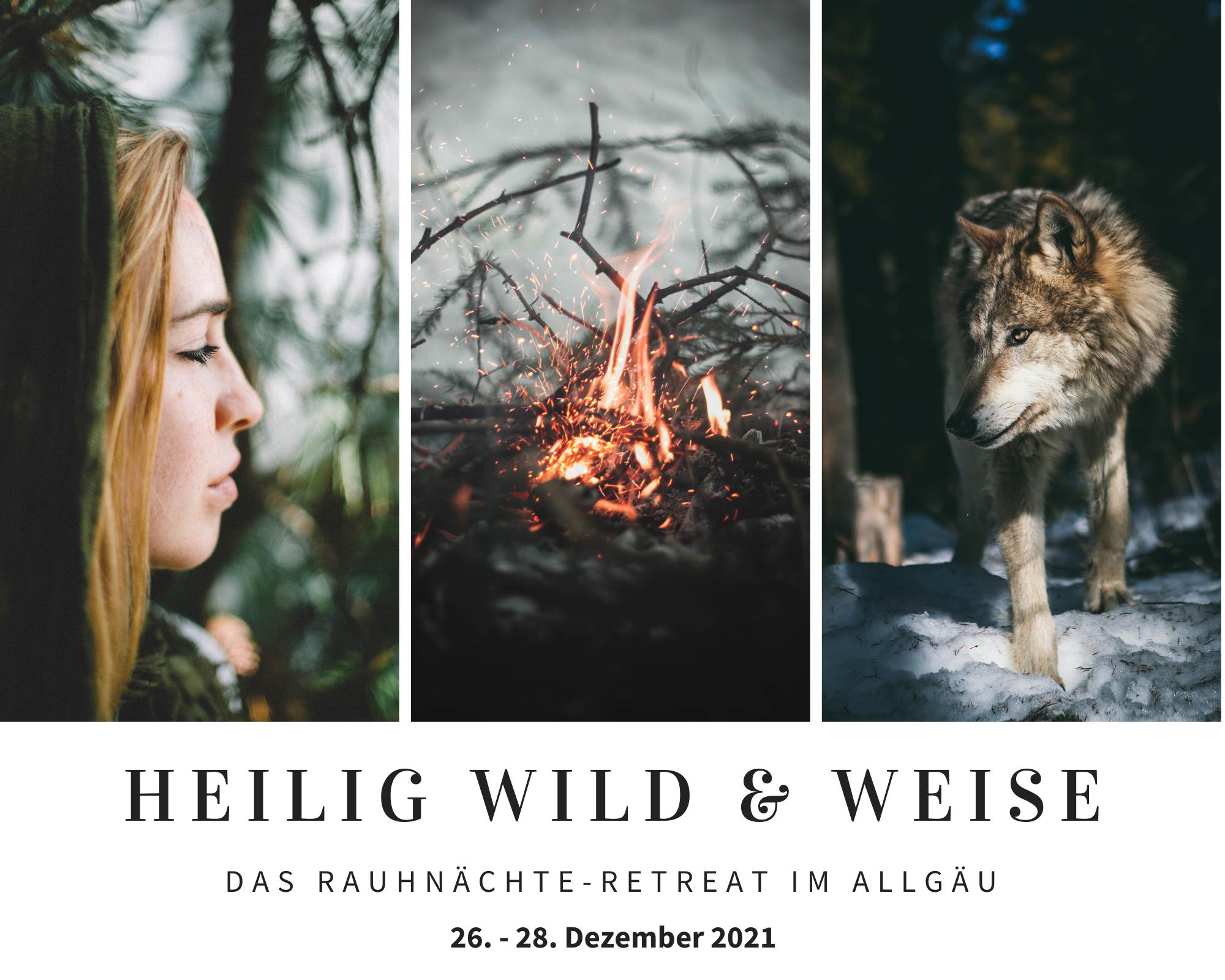 Heilig wild & weise